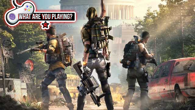 the division 2 what are you playing