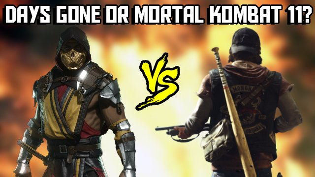 The Daily Vote | Did you buy Days Gone or Mortal Kombat 11