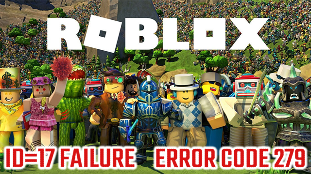 roblox error code 279 id=17 failure