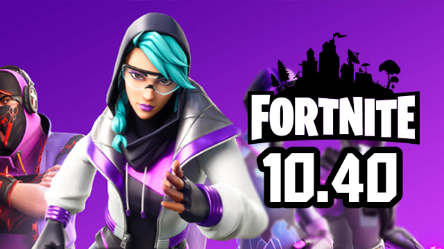 fortnite 10 40 update patch notes