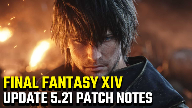 FFXIV 5.21 PATCH NOTES