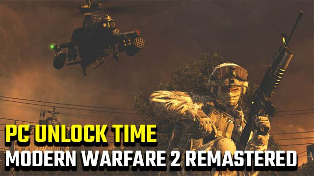 Modern Warfare 2 Remastered unlock time PC