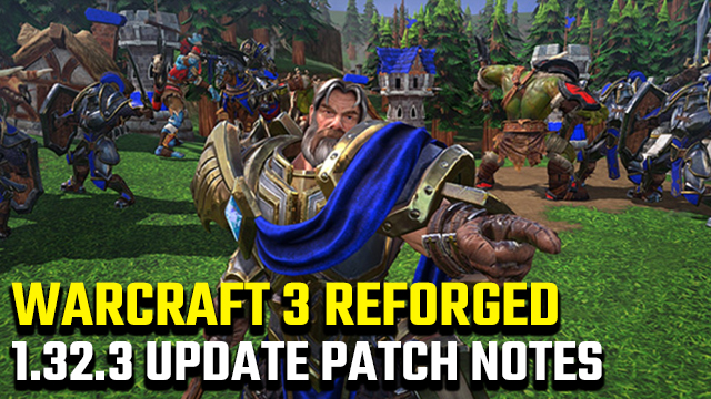 WARCRaft 3 1.32.3 update patch notes
