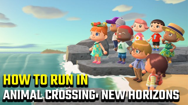 how to run in Animal Crossing: New Horizons