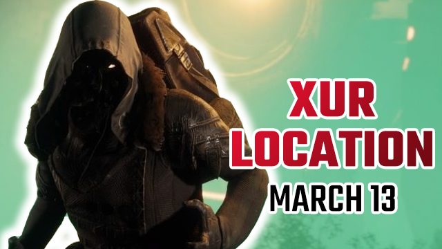 Destiny 2 Xur Location | Where is Xur today and what is he selling? (March 13)