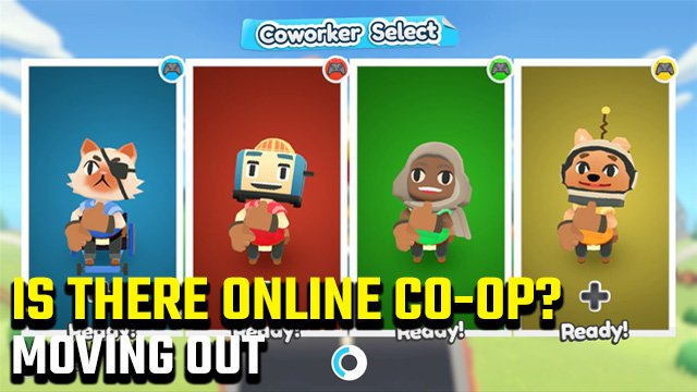Moving Out online multiplayer