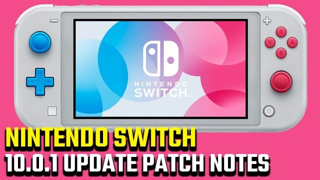 nintendo switch 10.0.1 update patch notes 2