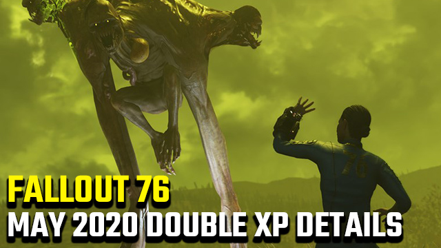 Fallout 76 double XP May 2020
