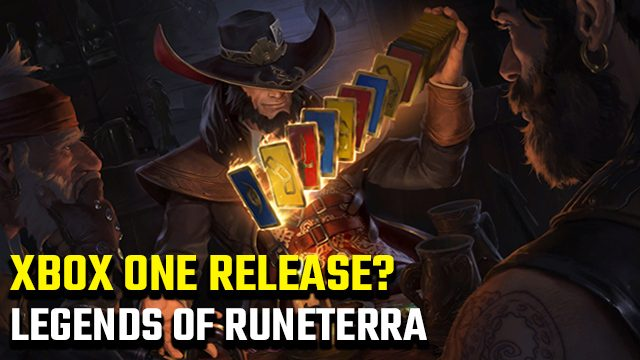 Legends of Runeterra Xbox One