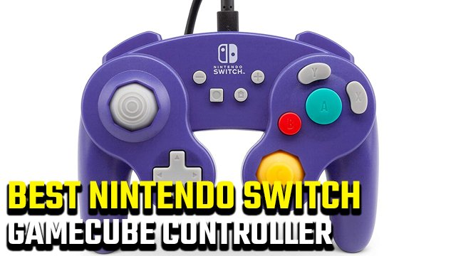 Best Switch GameCube controller | Best retro controllers for Switch