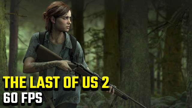 The Last of Us 2 60FPS