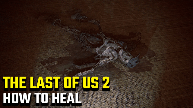 The Last of Us 2 How to Heal Restore Health