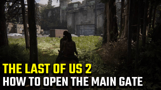 The Last of Us 2 Main Gate Code Open Main Gate