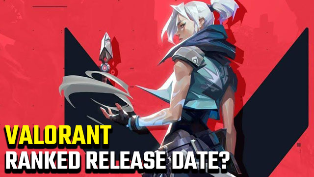 Valorant ranked release date