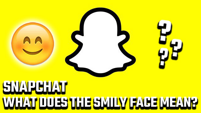 What does the smiley face mean on Snapchat?