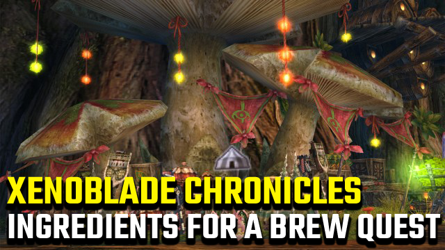 Xenoblade Chronicles Ingredients For A Brew Quest Bitter Kiwi Walnut Grape locations