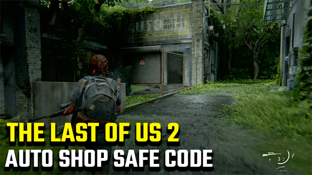 the last of us 2 auto shop safe code