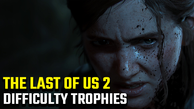 the last of us 2 difficulty trophies
