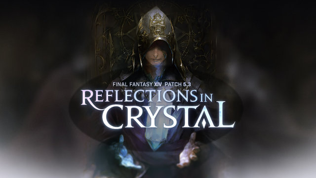 FFXIV 5.3 Update patch notes Reflections in Crystal