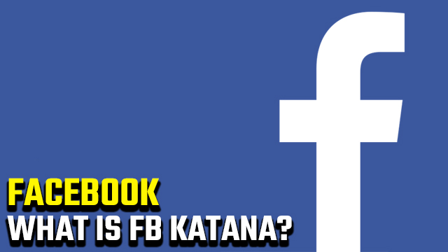 What is Facebook Katana?