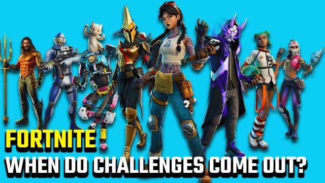 What time do Fortnite challenges come out