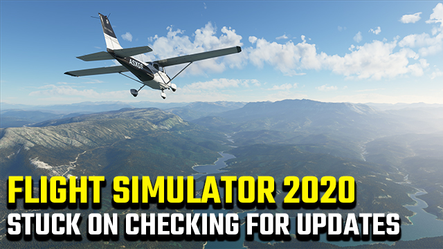 FLight simulator 2020 stuck on checking for updates