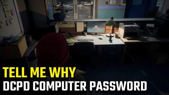 Tell Me Why Police Station Computer Password