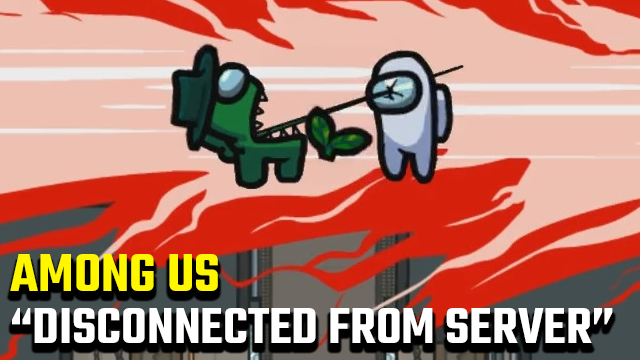 Among Us 'Disconnected from server' error fix