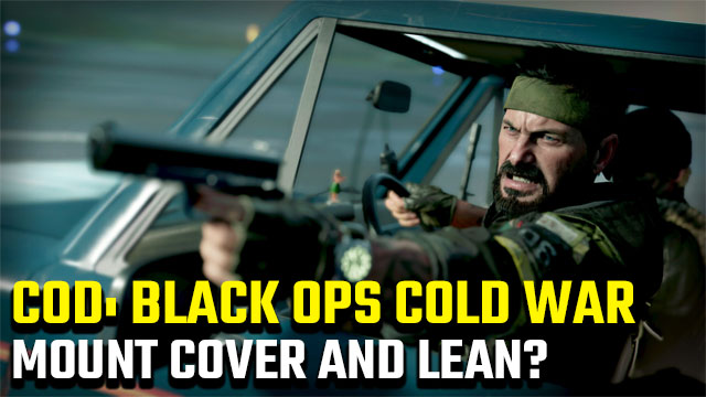 Can you mount cover and lean in Black Ops Cold War?