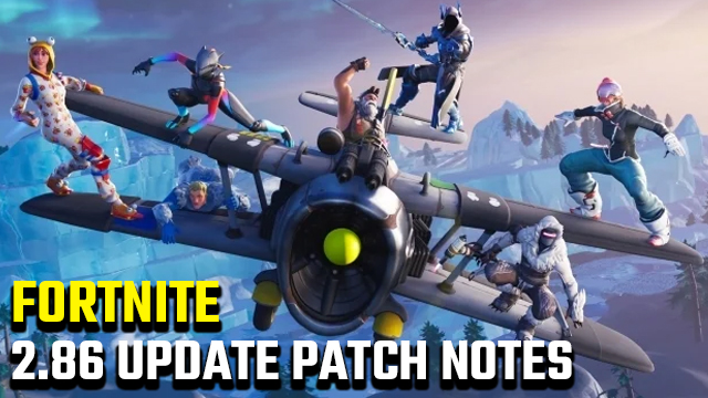Fortnite 2.86 Update Patch Notes