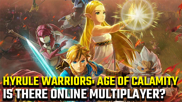 Hyrule Warriors: Age of Calamity online multiplayer