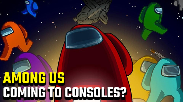 Is Among Us coming to consoles