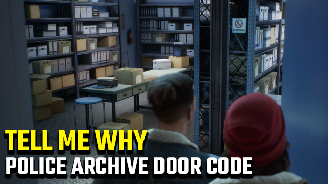 TELL ME WHY police archive door code