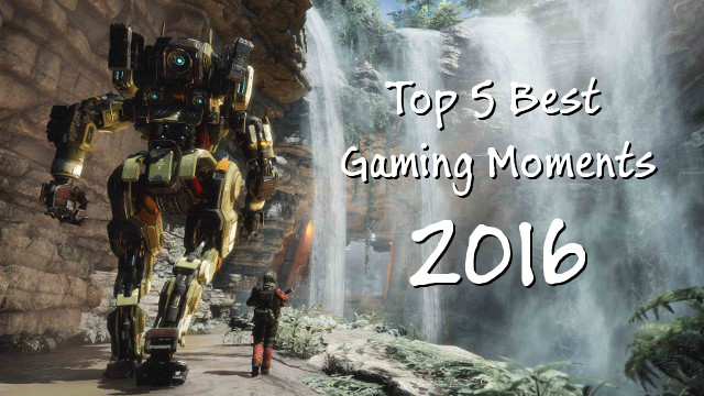 Top 5 Best Gaming Moments In 2016