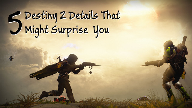 5 Destiny 2 Details That Might Surprise You